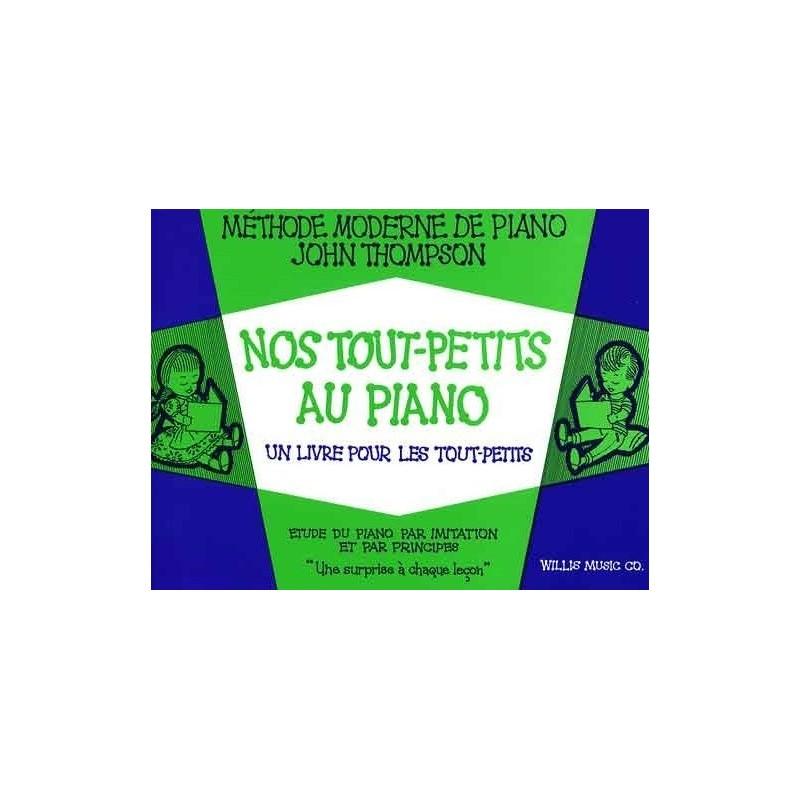 Nos tout petits au piano Méthode moderne de piano John Thompson Editions Musicales Françaises Melody music caen