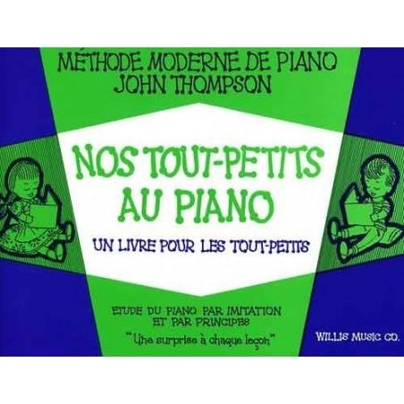 Nos tout petits au piano Méthode moderne de piano John Thompson Editions Musicales Françaises