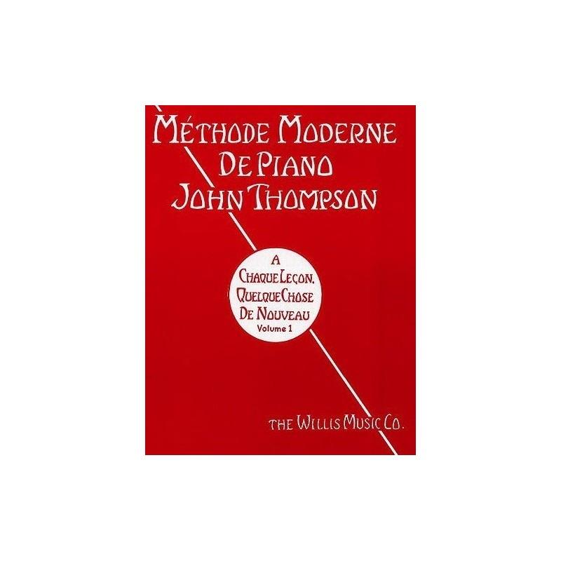 Méthode Moderne de Piano John Thompson Vol1 Editions Musicales Françaises Melody music caen