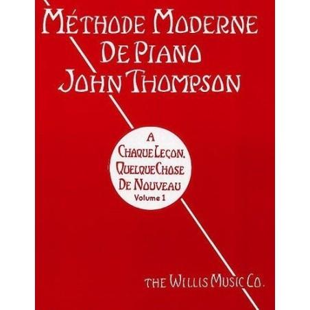 Méthode Moderne de Piano John Thompson Vol1 Editions Musicales Françaises