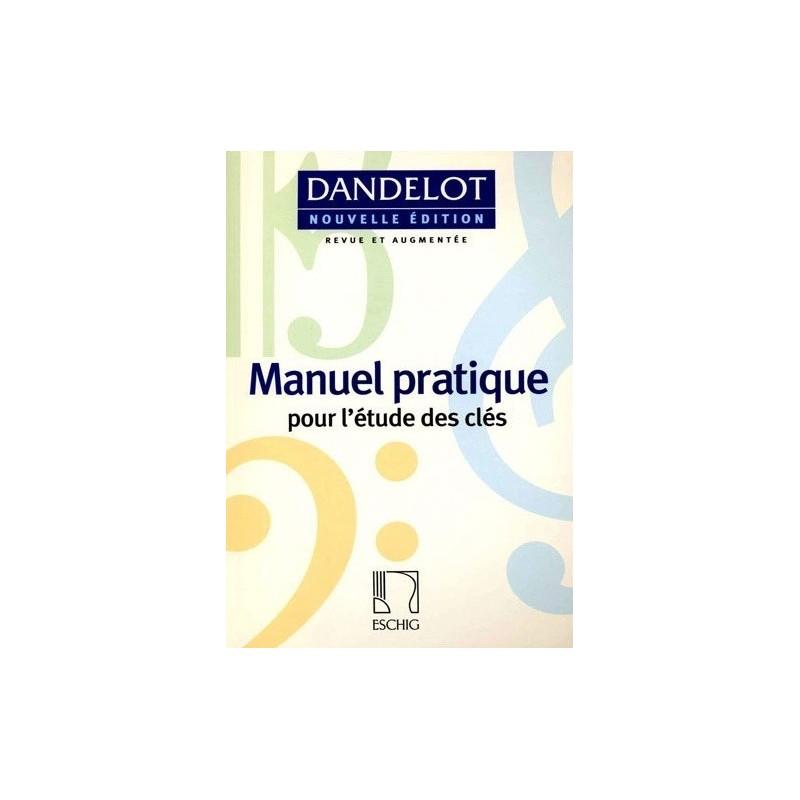 Manuel Pratique pour l étude des clés Dandelot Ed Eschig Melody music caen