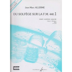 Du Solfège sur la FM 440.1 Chant/Audition/Analyse Jean Marc Allerme Ed Billaudot Melody music caen