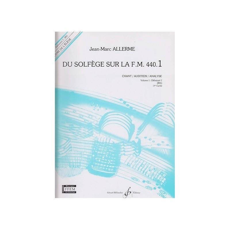 Du Solfège sur la FM 440.1 Chant/Audition/Analyse Jean Marc Allerme Ed Billaudot Melody music caen