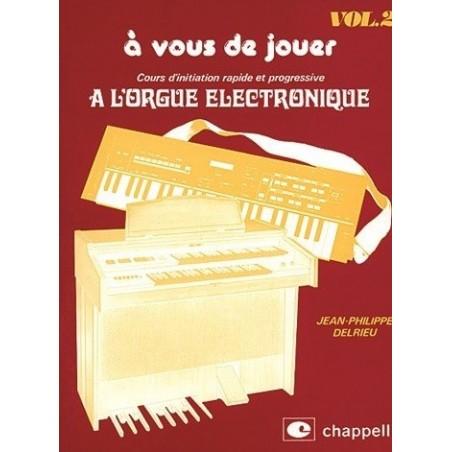 A vous de jouer à l'orgue electronique vol2 Jean Philippe Delrieu