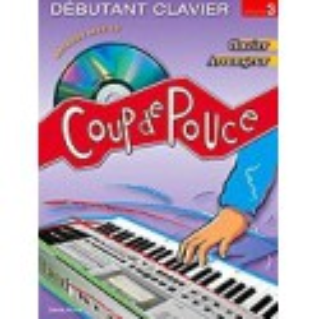 Coup de Pouce Débutant Clavier Vol. 3