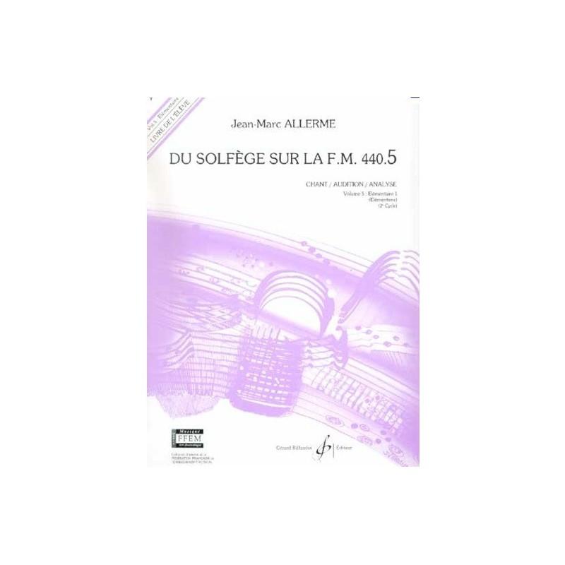 Du Solfège sur la FM 440.5 Chant/Audition/Analyse Jean Marc Allerme Ed Billaudot Melody music caen