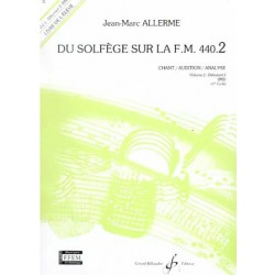 Du Solfège sur la FM 440.2 Chant/Audition/Analyse Jean Marc Allerme Ed Billaudot Melody music caen