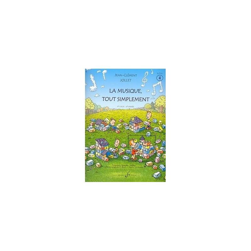 La Musique tout simplement 1er cycle 4è année Vol4 Jean Clément Jollet Ed Billaudot Melody music caen