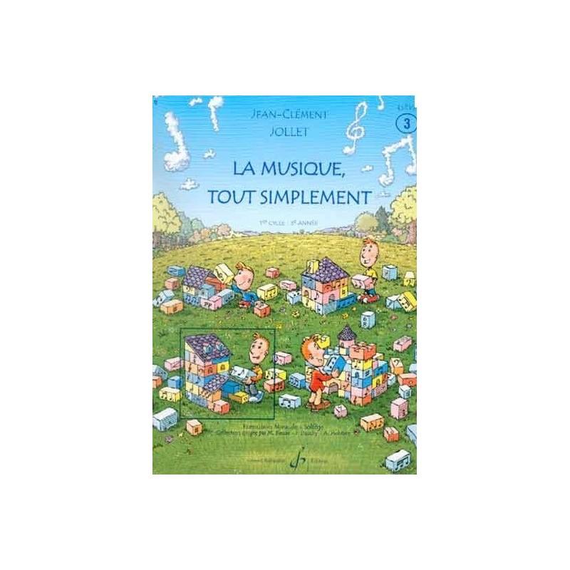 La Musique tout simplement 1er cycle 3è année Vol3 Jean Clément Jollet Ed Billaudot Melody music caen