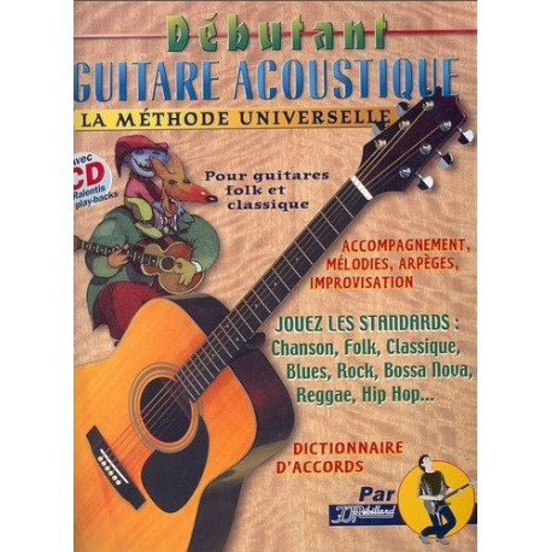 Débutant Guitare Acoustique La Méthode Universelle par JJ Rebillard Melody music caen