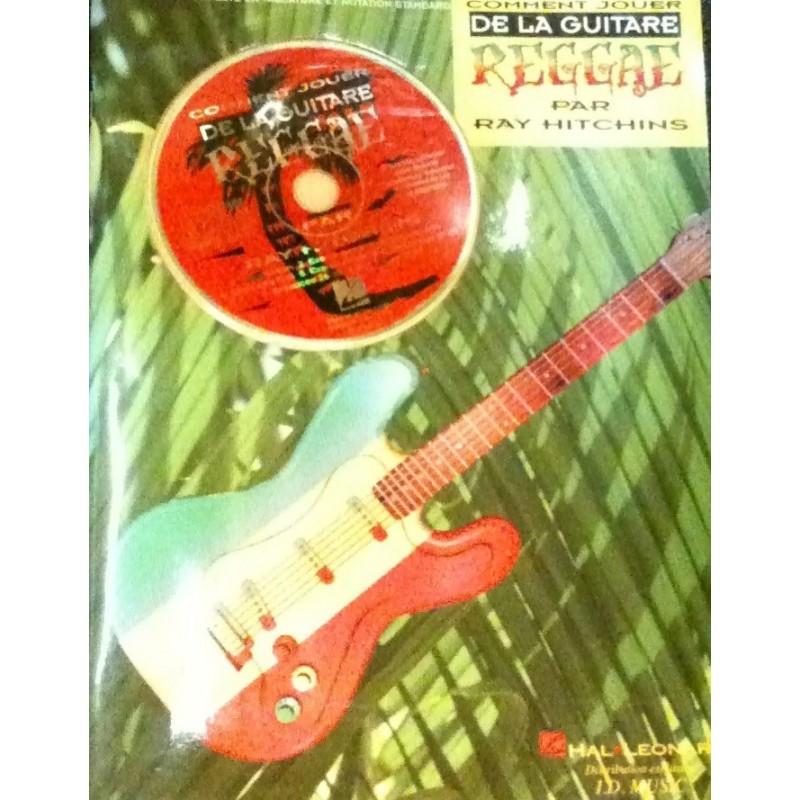 Comment jouer de la guitare Reggae Ray Hitchins Ed Hal Leonard Melody music caen