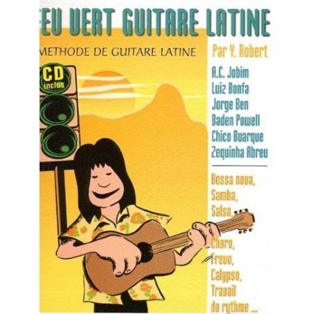 Feu Vert Guitare Latine Y.Robert Ed Musicales Françaises