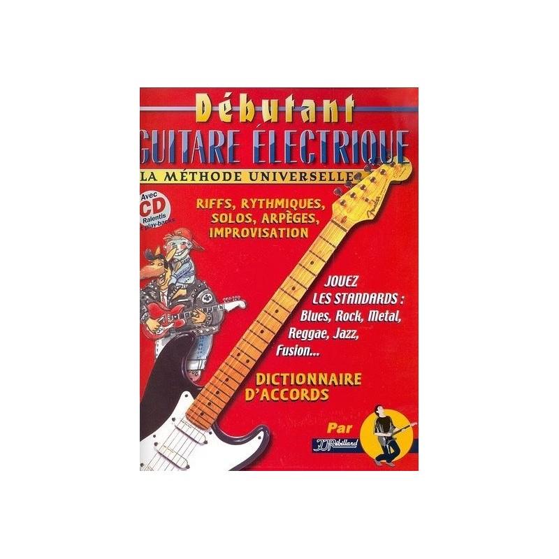 Débutant Guitare Electrique La Méthode Universelle Ed Rébillard Melody music caen