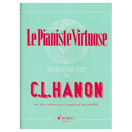 Le Pianiste Virtuose en 60 exercices CL Hanon Ed Schott Melody music caen