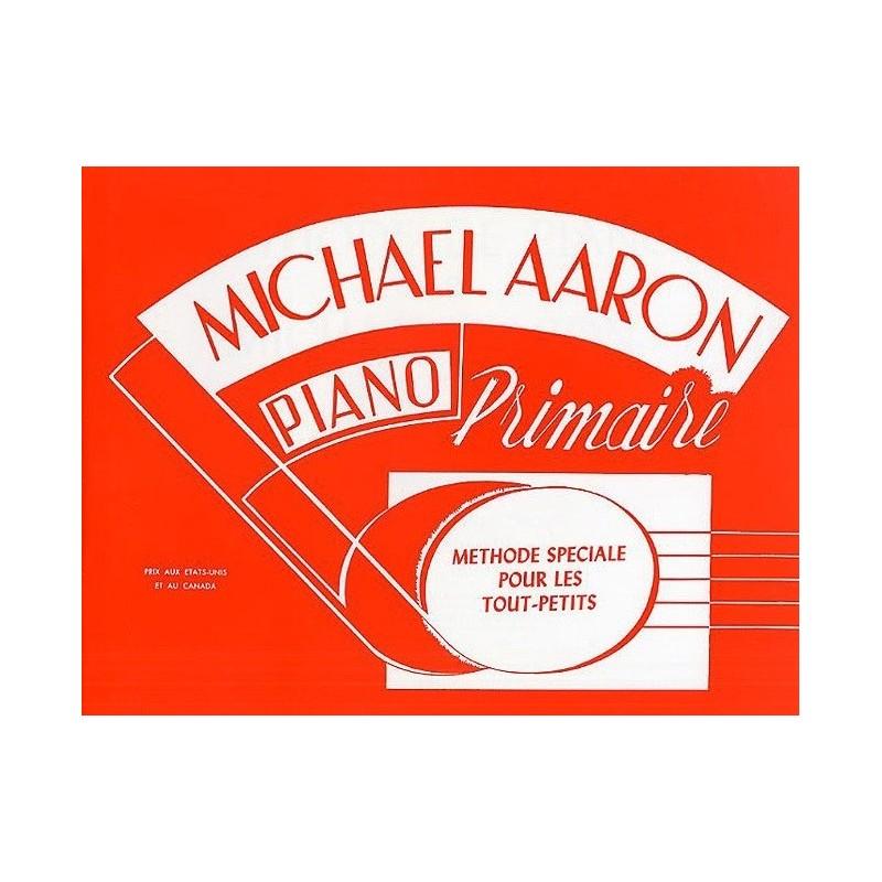 Piano Primaire Méthode Spéciale pour les Tout Petits Michael Aaron Ed Carisch Melody music caen