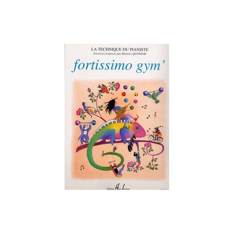 Fortissimo Gym  La Technique du Pianisite Béatrice Quoniam Ed Henry Lemoine Melody music caen