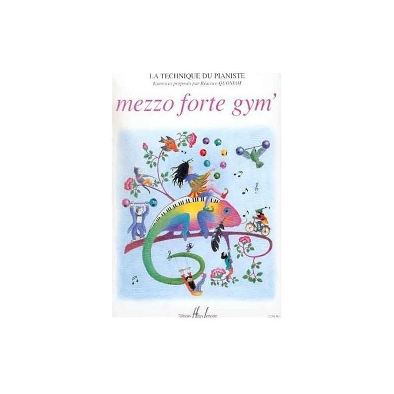 Mezzo Forte Gym  La Technique du Pianiste Béatrice Quoniam Ed Henry Lemoine Melody music caen