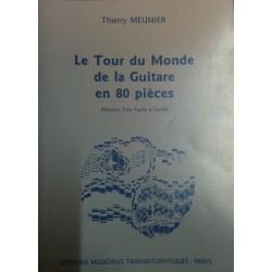 Le Tour du Monde de la Guitare en 80 pièces Thierry Meunier Ed Musicales Transatlantiques