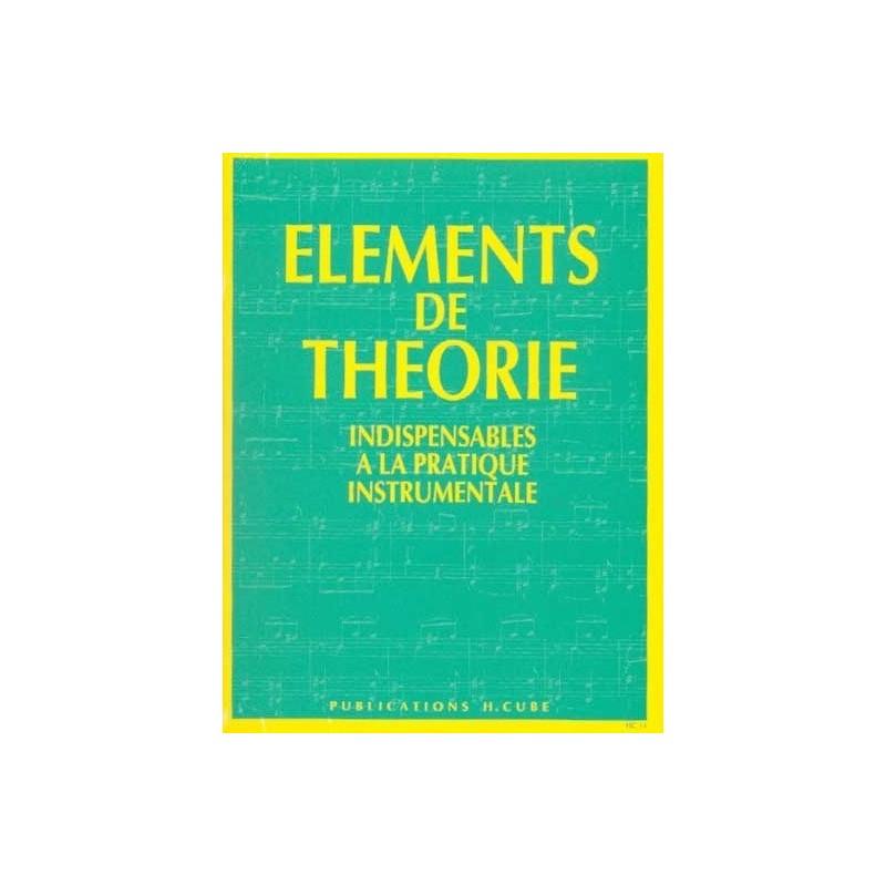 Eléments de Théorie Indispensables à la pratique instrumentale Ed H.CUBE Melody music caen