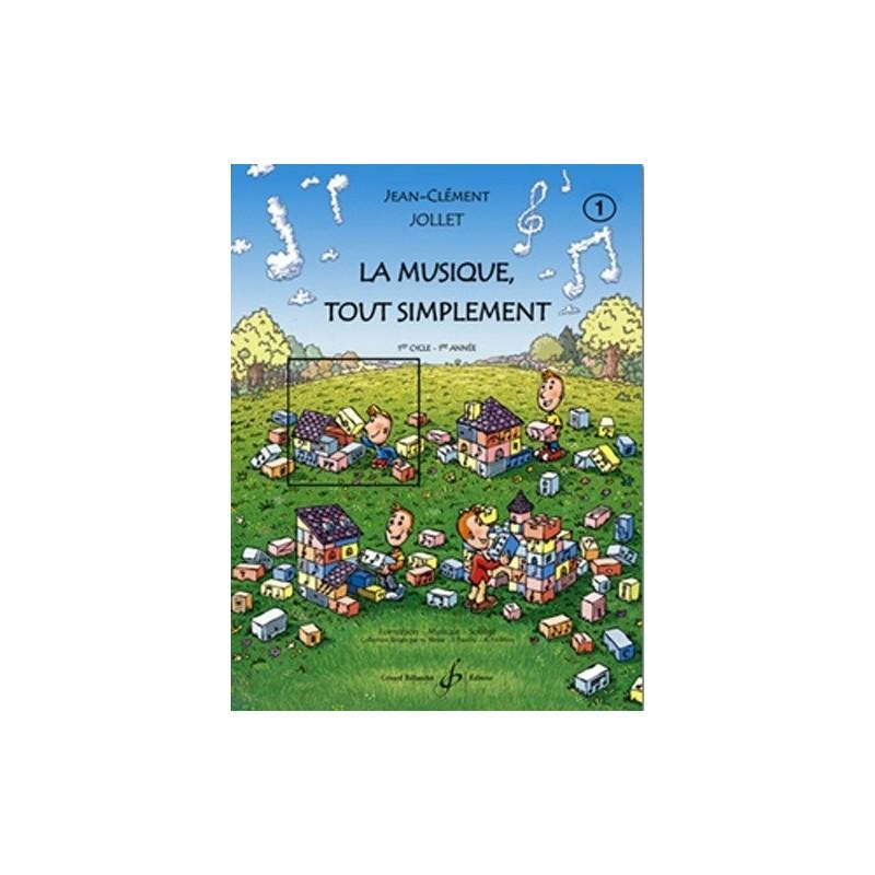 La Musique tout simplement Vol1 Jean Clément Jollet Ed Billaudot Melody music caen