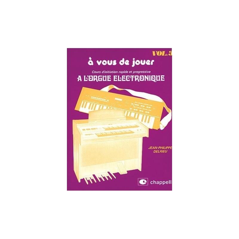 A vous de jouer à l orgue electronique vol3 Jean Philippe Delrieu Melody music caen