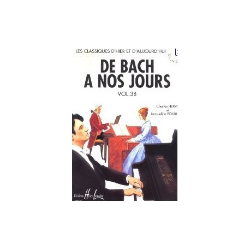 De Bach à nos jours Vol3B Charles Hervé et Jacqueline POUILLARD Ed Henry Lemoine Melody music caen