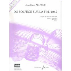 Du Solfège sur la FM 440.5 Chant/Audition/Analyse Jean Marc Allerme Ed Billaudot
