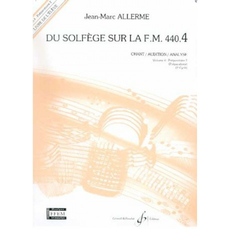Du Solfège sur la FM 440.4 Chant/Audition/Analyse Jean Marc Allerme Ed Billaudot Melody music caen