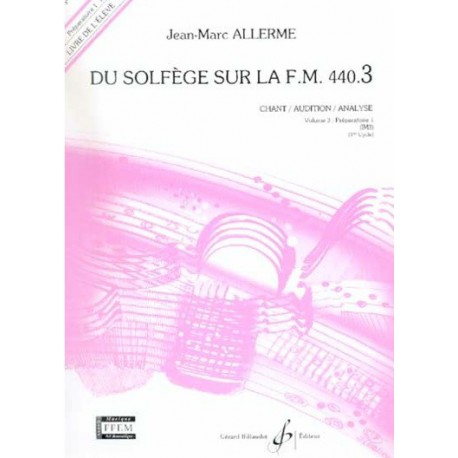 Du Solfège sur la FM 440.3 Chant/Audition/Analyse Jean Marc Allerme Ed Billaudot Melody music caen