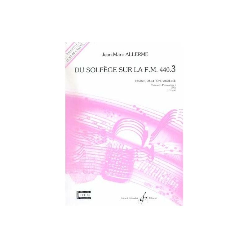 Du Solfège sur la FM 440.3 Chant/Audition/Analyse Jean Marc Allerme Ed Billaudot Melody music caen