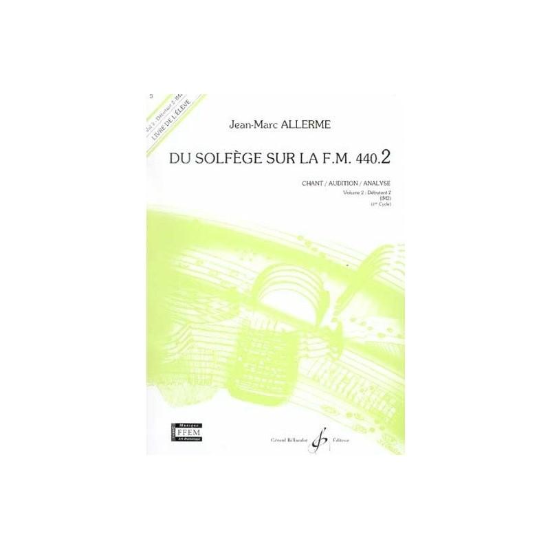 Du Solfège sur la FM 440.2 Chant/Audition/Analyse Jean Marc Allerme Ed Billaudot Melody music caen