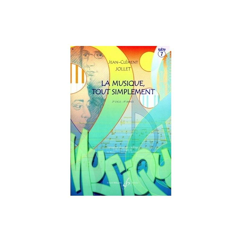 La Musique tout simplement 2è cycle 3è année Vol7 Jean Clément Jollet Ed Billaudot Melody music caen