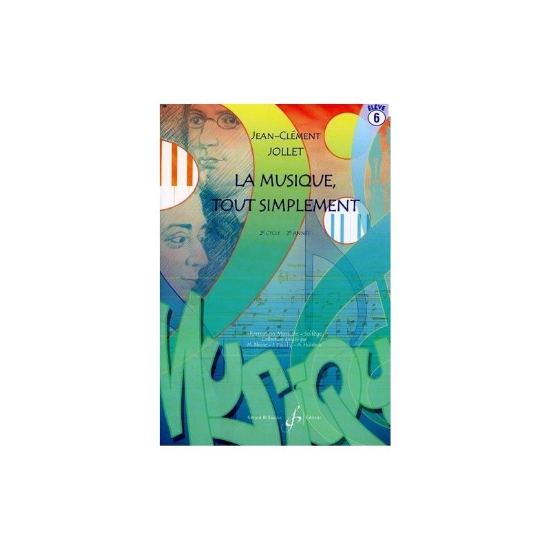 La Musique tout simplement 2è cycle 2è année Vol6 Jean Clément Jollet Ed Billaudot Melody music caen