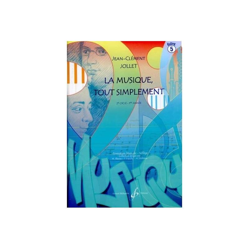 La Musique tout simplement 2è cycle 1ère année Vol5 Jean Clément Jollet Ed Billaudot Melody music caen
