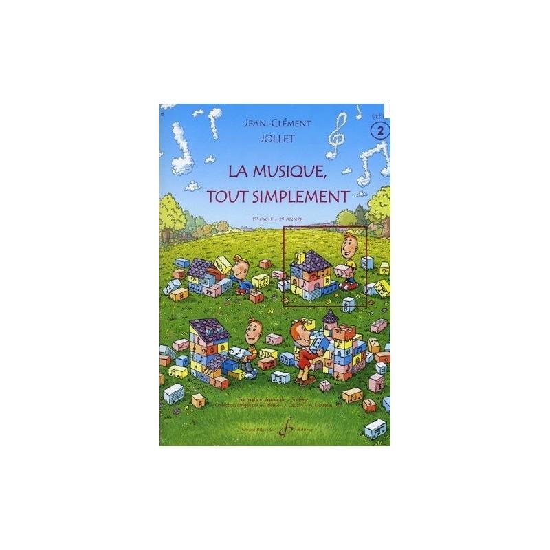 La Musique tout simplement 1er cycle 2è année Vol2 Jean Clément Jollet Ed Billaudot Melody music caen