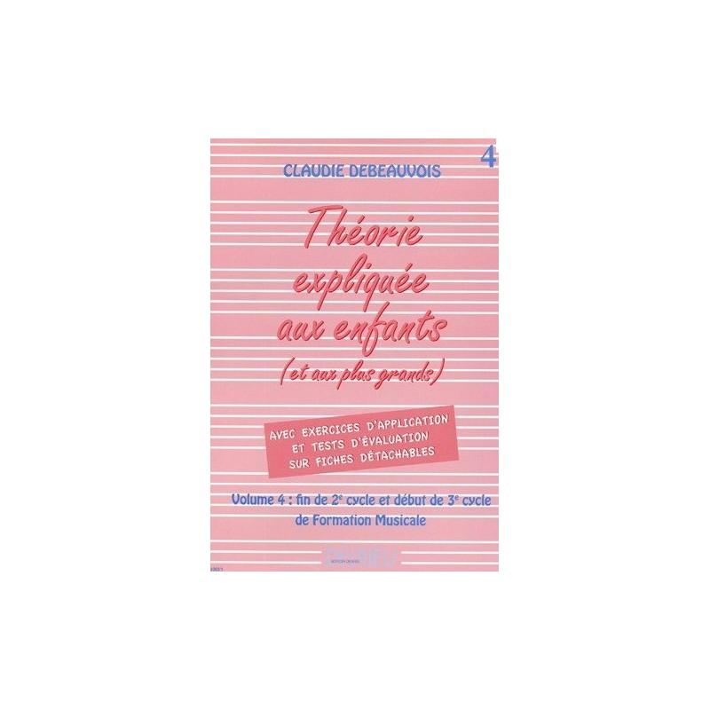 La Théorie Expliquée aux enfants Vol4 Claudie Debeauvois Edition Delrieu Melody music caen