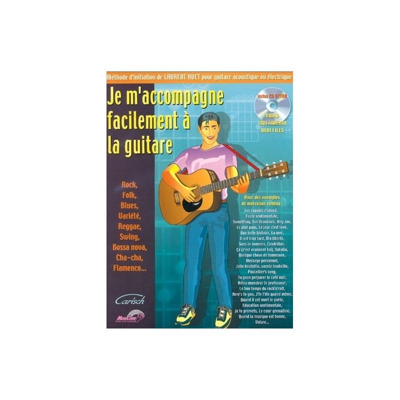 Je m accompagne facilement à la guitare Laurent Huet Ed Carisch Melody music caen
